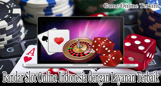 Bandar Slot Online Indonesia dengan Layanan Terbaik Untuk Jackpot