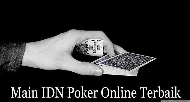 Main IDN Poker Online Terbaik Akan Sangat Menguntungkan