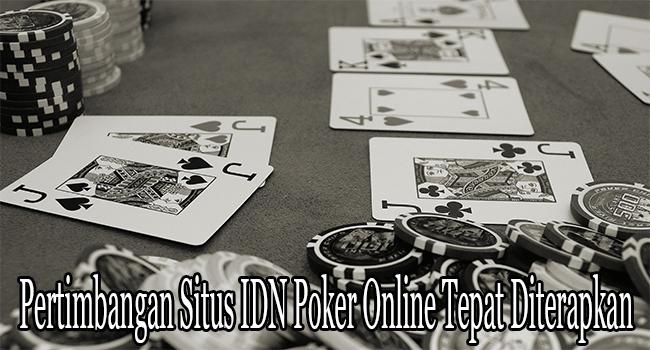 Pertimbangan Situs IDN Poker Online Tepat Diterapkan